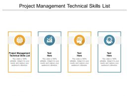 Project Management Technical Skills List Ppt Powerpoint Presentation Example Cpb