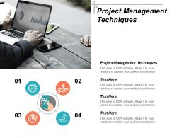 Project Management Techniques Ppt Powerpoint Presentation Infographic Template Design Ideas Cpb