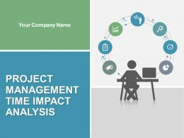 Project Management Time Impact Analysis PowerPoint Presentation Slides