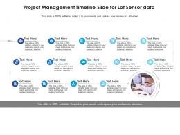 Project Management Timeline Slide For Lot Sensor Data Infographic Template