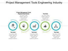 Project Management Tools Engineering Industry Ppt Powerpoint Presentation Show Graphic Tips Cpb