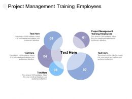 Project Management Training Employees Ppt Powerpoint Presentation Icon Cpb