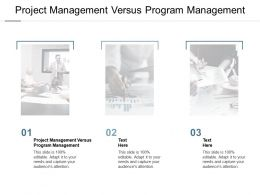 Project Management Versus Program Management Ppt Powerpoint Presentation Slides Cpb
