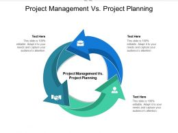 Project Management Vs Project Planning Ppt Powerpoint Presentation Slides Structure Cpb
