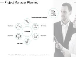 Project Manager Planning Ppt Powerpoint Presentation Outline Brochure Cpb