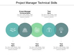 Project Manager Technical Skills Ppt Powerpoint Presentation Layouts Smartart Cpb