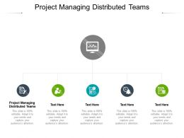 Project Managing Distributed Teams Ppt Powerpoint Presentation Infographics Images Cpb