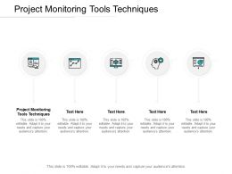 Project Monitoring Tools Techniques Ppt Powerpoint Presentation Ideas Cpb