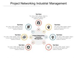 Project Networking Industrial Management Ppt Powerpoint Presentation Pictures Cpb