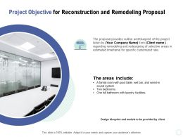 Project Objective For Reconstruction And Remodeling Proposal Ppt Powerpoint Presentation Gallery