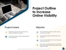 Project Outline To Increase Online Visibility Ppt Powerpoint Presentation Visual Aids Styles