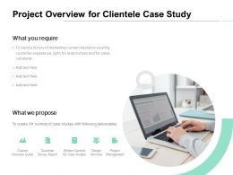 Project Overview For Clientele Case Study Ppt Powerpoint Presentation Icon Example
