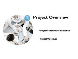 Project Overview Rationale Ppt Powerpoint Presentation Slides
