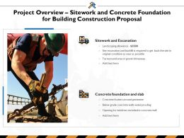 Project Overview Sitework And Concrete Foundation For Building Construction Proposal Ppt Powerpoint Slideshow