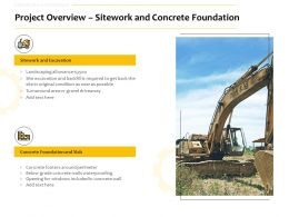 Project Overview Sitework And Concrete Foundation Ppt Powerpoint Styles Master