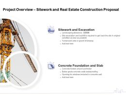 Project Overview Sitework And Real Estate Construction Proposal Ppt Powerpoint Presentation File