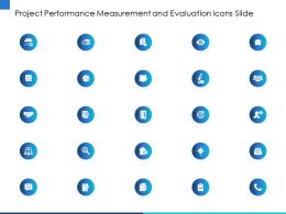 Project Performance Measurement And Evaluation Icons Slide Ppt Powerpoint Presentation File Slides