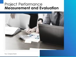 Project Performance Measurement And Evaluation Powerpoint Presentation Slides