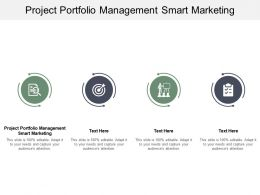 Project Portfolio Management Smart Marketing Ppt Powerpoint Presentation Pictures Topics Cpb