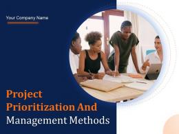Project Prioritization And Management Methods Powerpoint Presentation Slides