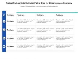 Project Probabilistic Statistical Table Slide For Disadvantages Economy Infographic Template