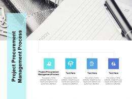 Project Procurement Management Process Ppt Powerpoint Presentation Design Cpb