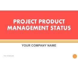 Project Product Management Status PowerPoint Presentation With Slides