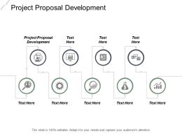 Project Proposal Development Ppt Powerpoint Presentation File Shapes Cpb