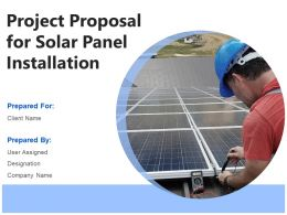 Project Proposal For Solar Panel Installation Powerpoint Presentation Slides