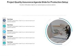 Project Quality Assurance Agenda Slide For Production Setup Infographic Template