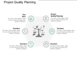Project Quality Planning Ppt Powerpoint Presentation Icon Deck Cpb