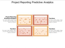 Project Reporting Predictive Analytics Ppt Powerpoint Presentation Slides Good Cpb