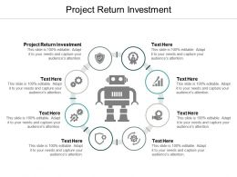 Project Return Investment Ppt Powerpoint Presentation Slides Themes Cpb