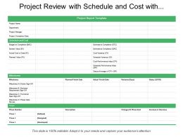 Project Review With Schedule And Cost With Milestones And Scope