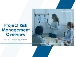 Project Risk Management Overview Powerpoint Presentation Slides
