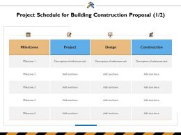Project Schedule For Building Construction Proposal Milestone Ppt Powerpoint Presentation Layouts Deck