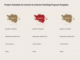 Project Schedule For Interior And Exterior Painting Proposal Template Ppt Powerpoint Presentation