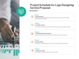 Project Schedule For Logo Designing Service Proposal Ppt Powerpoint Presentation