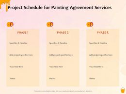 Project Schedule For Painting Agreement Services Ppt Powerpoint Presentation Icon Guide