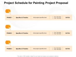 Project Schedule For Painting Project Proposal Ppt Powerpoint Presentation Ideas