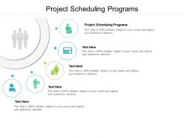 Project Scheduling Programs Ppt Powerpoint Presentation Pictures Design Templates Cpb