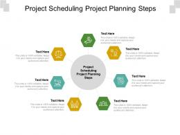 Project Scheduling Project Planning Steps Ppt Powerpoint Presentation Summary Icons Cpb