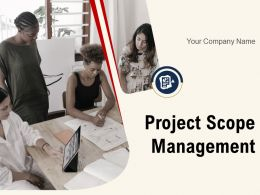 Project Scope Management Powerpoint Presentation Slides