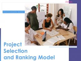 Project Selection And Ranking Model Powerpoint Presentation Slides
