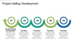 Project Selling Development Ppt Powerpoint Presentation Professional Slides Cpb