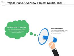 Project Status Overview Project Details Task Deliverable Features Management