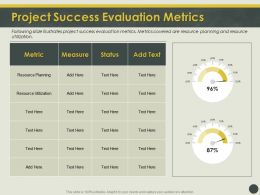 Project Success Evaluation Metrics Status Ppt Powerpoint Presentation Professional Gallery
