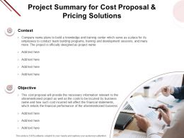 Project Summary For Cost Proposal And Pricing Solutions Objective Ppt Powerpoint Presentation Slide