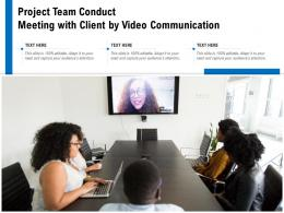 Project Team Conduct Meeting With Client By Video Communication