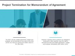 Project Termination For Memorandum Of Agreement Ppt Powerpoint Presentation Template